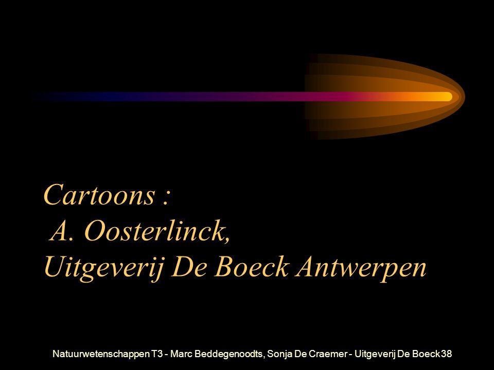 Natuurwetenschappen T3 - Marc Beddegenoodts, Sonja De Craemer - Uitgeverij De Boeck38 Cartoons : A. Oosterlinck, Uitgeverij De Boeck Antwerpen