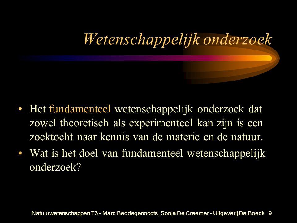 Natuurwetenschappen T3 - Marc Beddegenoodts, Sonja De Craemer - Uitgeverij De Boeck9 Wetenschappelijk onderzoek Het fundamenteel wetenschappelijk onde