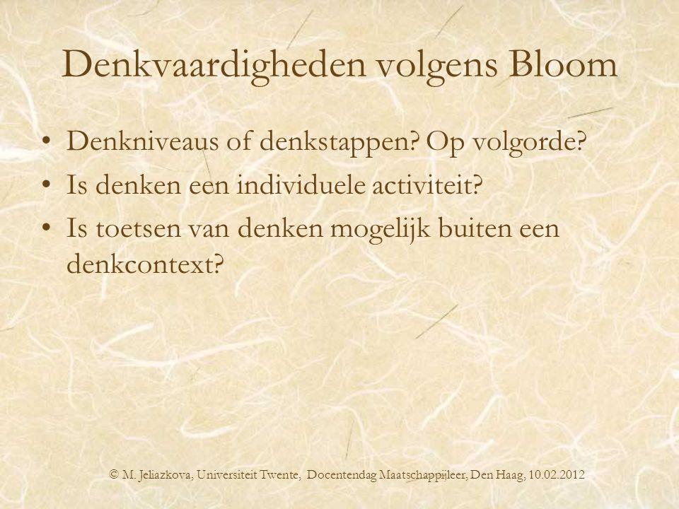 Denkvaardigheden volgens Bloom Denkniveaus of denkstappen? Op volgorde? Is denken een individuele activiteit? Is toetsen van denken mogelijk buiten ee