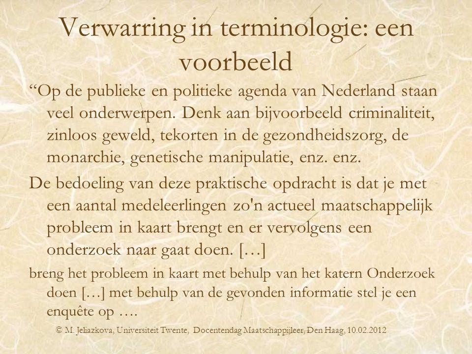 """Verwarring in terminologie: een voorbeeld """"Op de publieke en politieke agenda van Nederland staan veel onderwerpen. Denk aan bijvoorbeeld criminalitei"""
