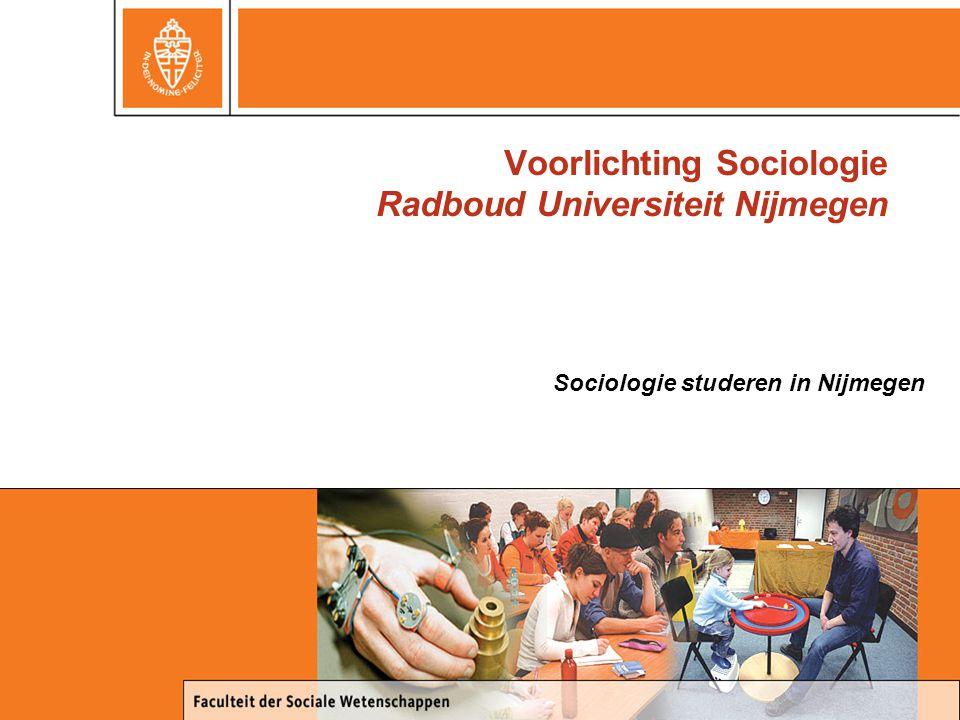 Voorlichting Sociologie Radboud Universiteit Nijmegen Sociologie studeren in Nijmegen