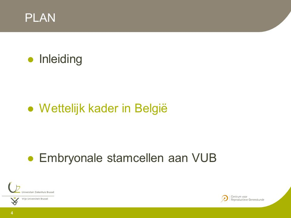 5 Goedgekeurd 3 april 2003 – Belgisch Staatsblad 28 mei 2003 Drie doelstellingen 1.Voorwaarden waaronder onderzoek op embryo's mag gebeuren 2.Verbod op eugenetische praktijken 3.Verbod op reproductief klonen BELGISCHE WET BETREFFENDE HET ONDERZOEK OP EMBRYO'S IN VITRO