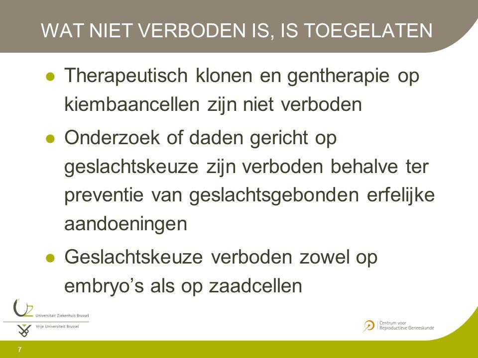 18 PLAN Inleiding Wettelijk kader in België Embryonale stamcellen aan VUB