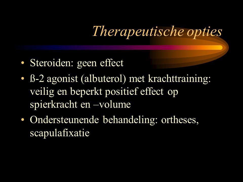 Therapeutische opties Steroiden: geen effect ß-2 agonist (albuterol) met krachttraining: veilig en beperkt positief effect op spierkracht en –volume O