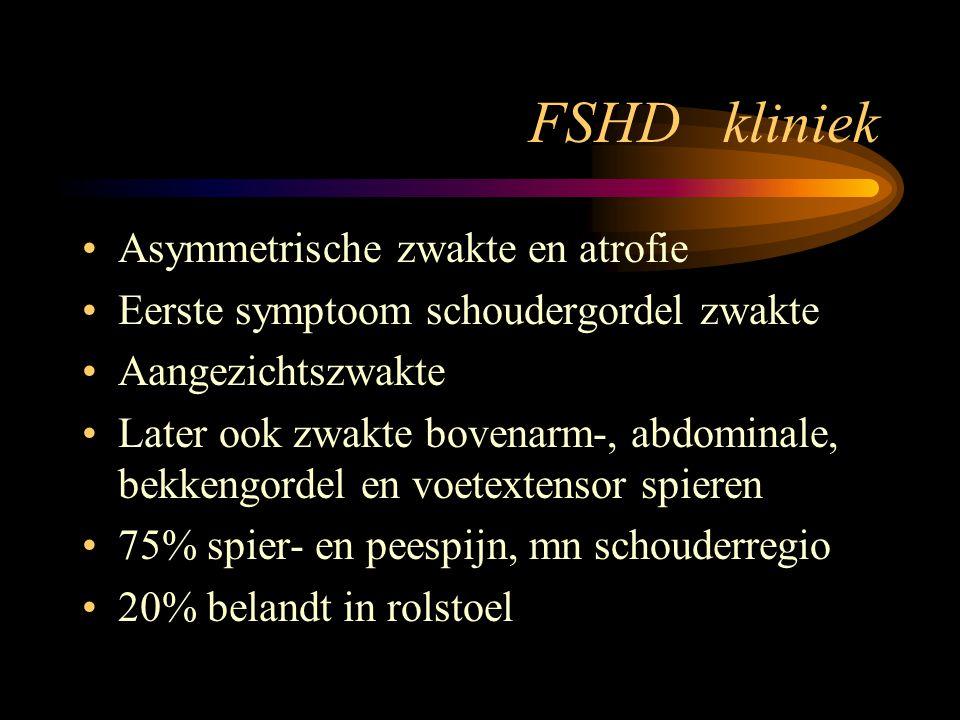 FSHD kliniek Asymmetrische zwakte en atrofie Eerste symptoom schoudergordel zwakte Aangezichtszwakte Later ook zwakte bovenarm-, abdominale, bekkengor