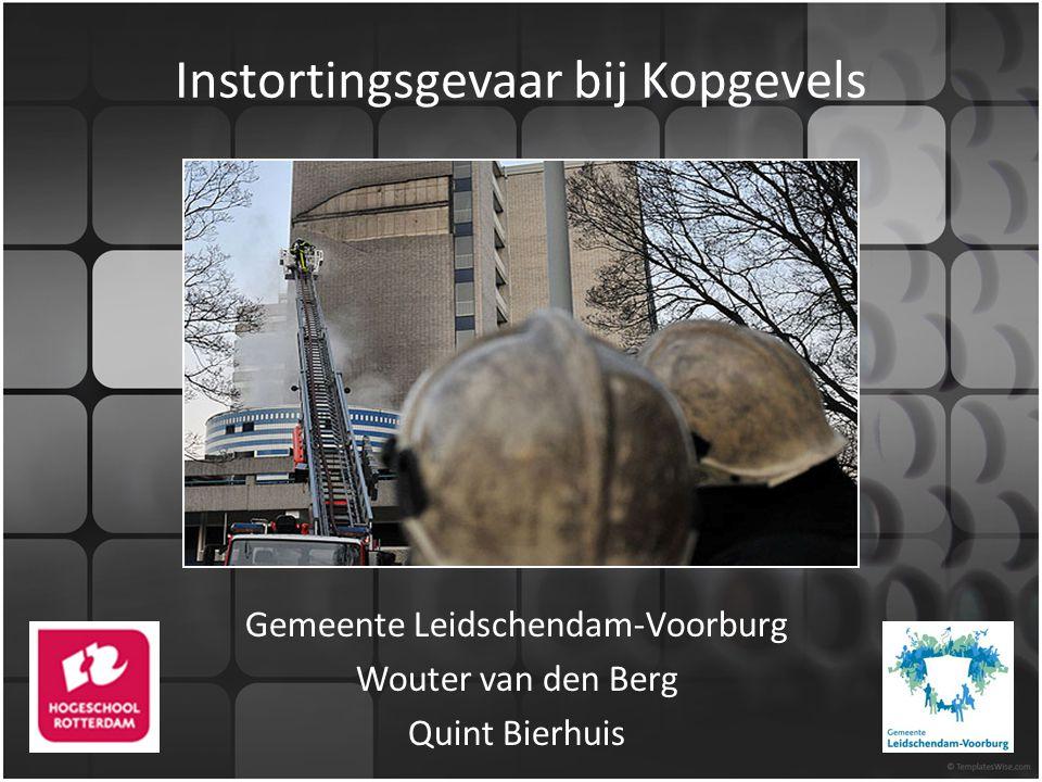 Instortingsgevaar bij Kopgevels Gemeente Leidschendam-Voorburg Wouter van den Berg Quint Bierhuis