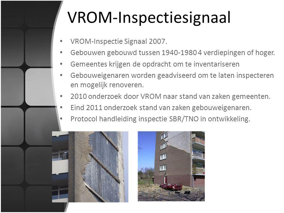 VROM-Inspectiesignaal VROM-Inspectie Signaal 2007. Gebouwen gebouwd tussen 1940-1980 4 verdiepingen of hoger. Gemeentes krijgen de opdracht om te inve