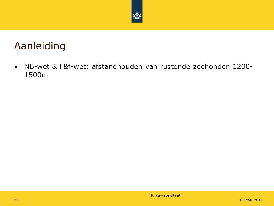Rijkswaterstaat 2018 mei 2011 Aanleiding NB-wet & F&f-wet: afstandhouden van rustende zeehonden 1200- 1500m