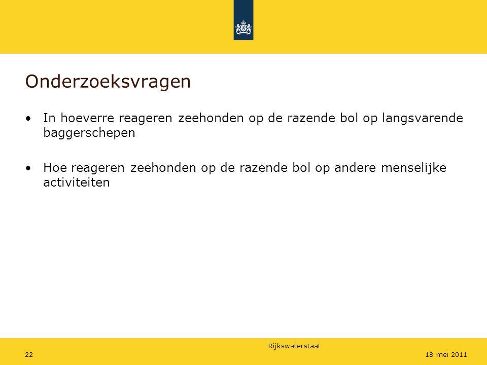 Rijkswaterstaat 2218 mei 2011 Onderzoeksvragen In hoeverre reageren zeehonden op de razende bol op langsvarende baggerschepen Hoe reageren zeehonden o