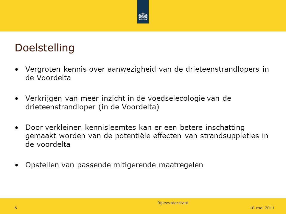Rijkswaterstaat 618 mei 2011 Doelstelling Vergroten kennis over aanwezigheid van de drieteenstrandlopers in de Voordelta Verkrijgen van meer inzicht i