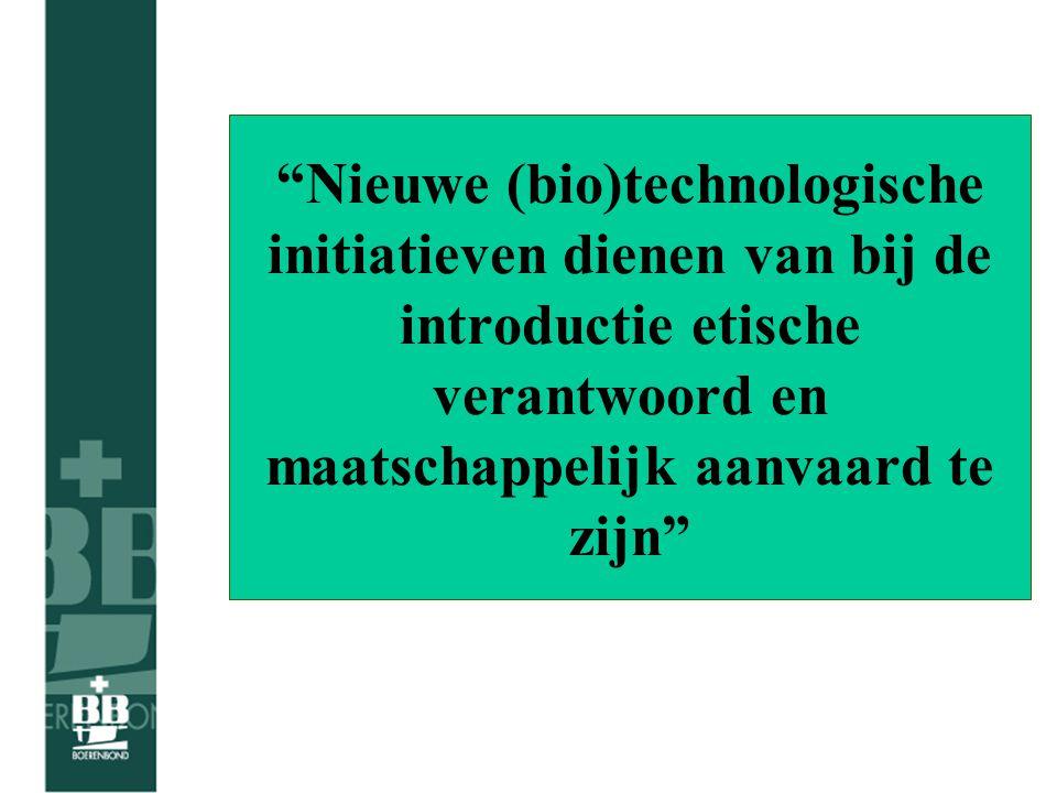 Nieuwe (bio)technologische initiatieven dienen van bij de introductie etische verantwoord en maatschappelijk aanvaard te zijn