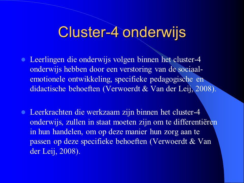Cluster-4 onderwijs Leerlingen die onderwijs volgen binnen het cluster-4 onderwijs hebben door een verstoring van de sociaal- emotionele ontwikkeling,
