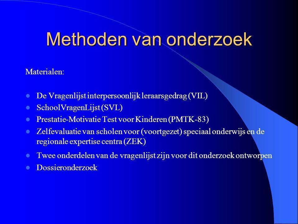 Methoden van onderzoek Materialen: De Vragenlijst interpersoonlijk leraarsgedrag (VIL) SchoolVragenLijst (SVL) Prestatie-Motivatie Test voor Kinderen
