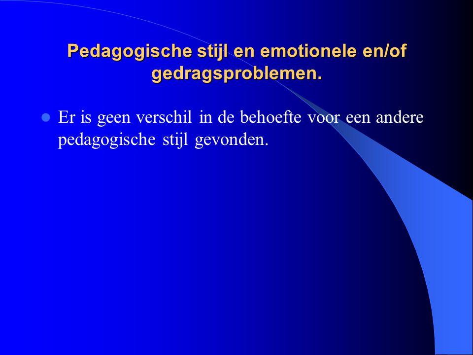 Pedagogische stijl en emotionele en/of gedragsproblemen. Er is geen verschil in de behoefte voor een andere pedagogische stijl gevonden.