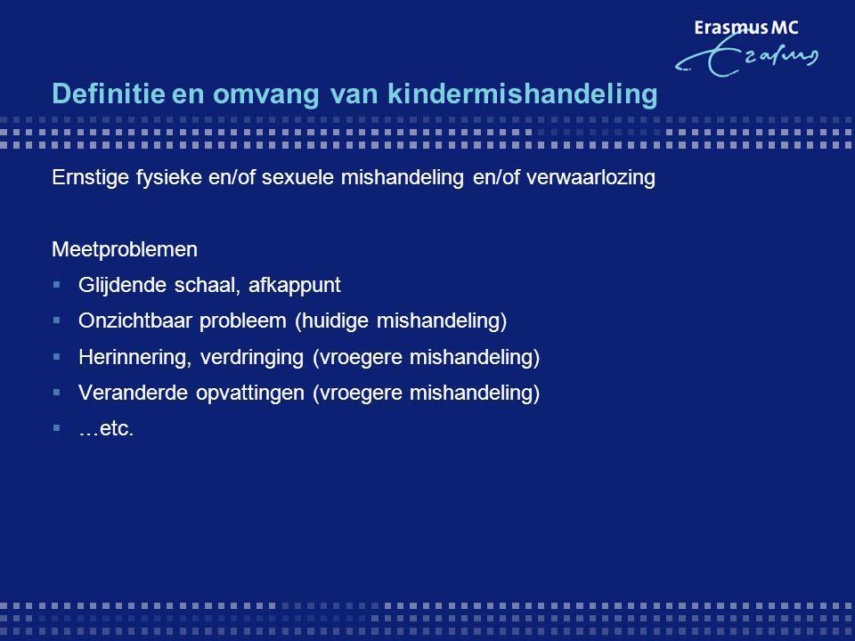 Omvang van kindermishandeling in NL Prevalentie op dit moment mishandeld ('incidentie') 50-80.000 (schatting) ca.