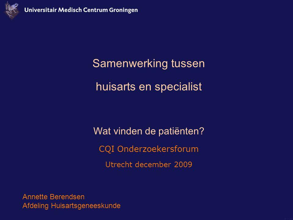 Samenwerking tussen huisarts en specialist Wat vinden de patiënten.