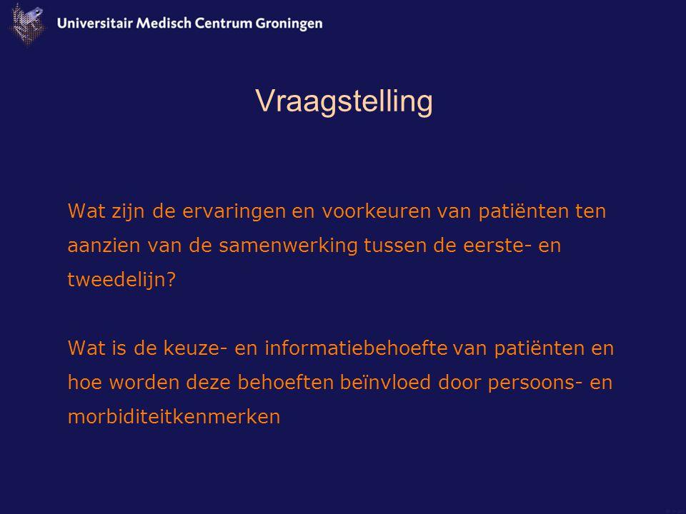 Onderzoek Kwalitatief onderzoek: Focusgroepen –Groningen, Hoogeveen, Leiden Kwantitatief onderzoek: Vragenlijst –Groningen, Hoogeveen, Leiden –belang n = 513 (69%) –ervaring n = 1404 (65%)