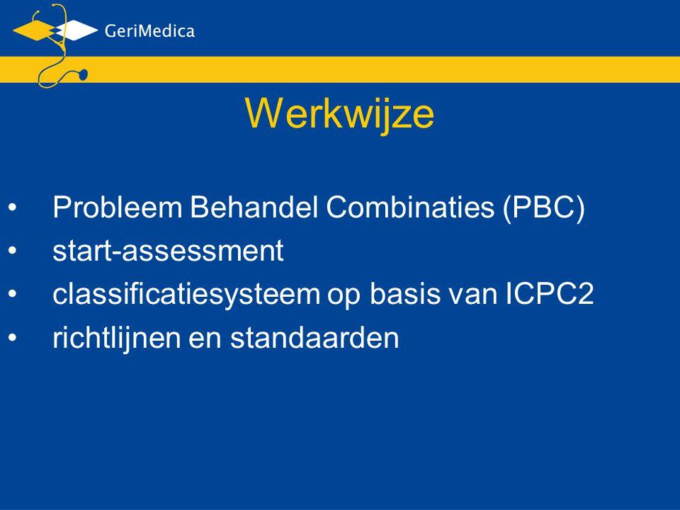 Werkwijze Probleem Behandel Combinaties (PBC) start-assessment classificatiesysteem op basis van ICPC2 richtlijnen en standaarden