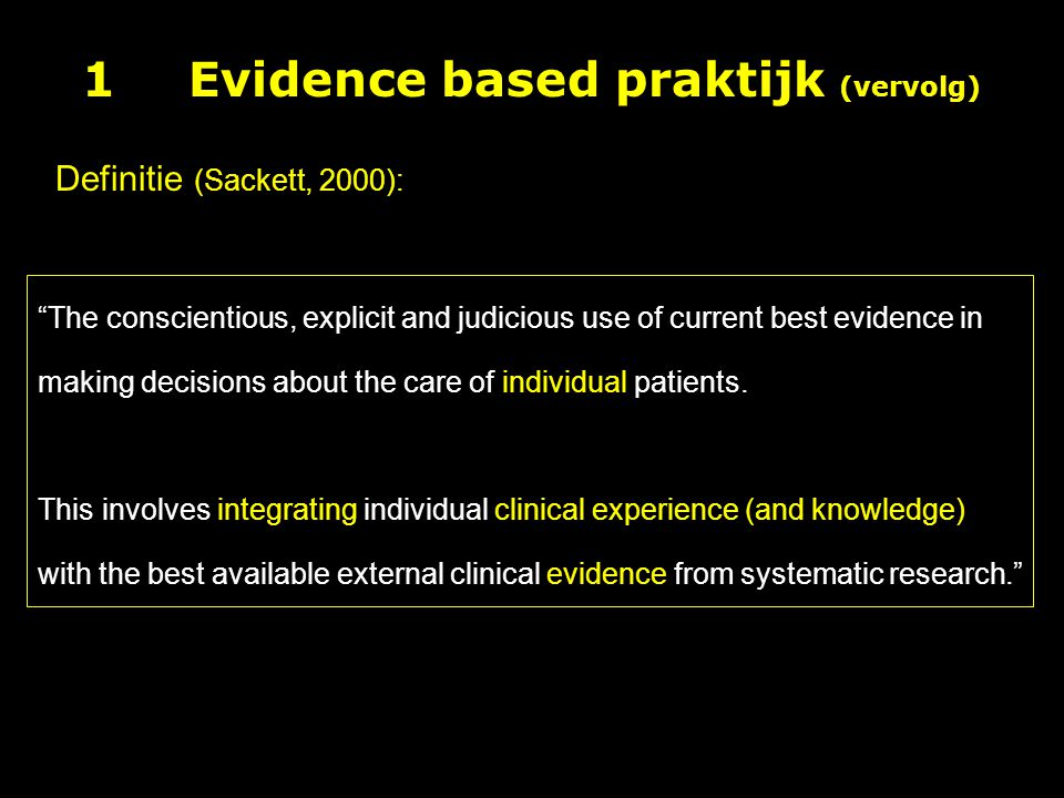 The conscientious, explicit and judicious use of current best evidence in making decisions about the care of individual patients.