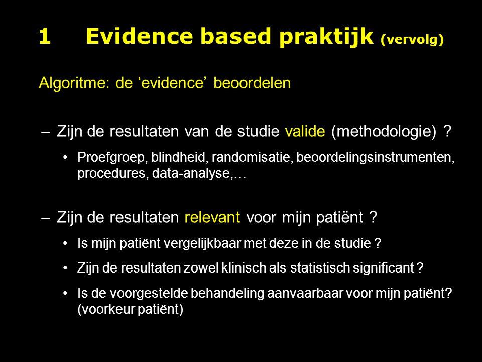 –Zijn de resultaten van de studie valide (methodologie) .