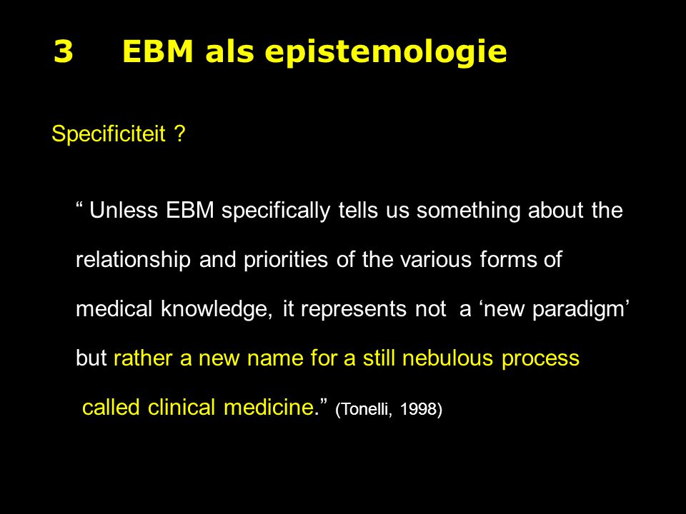 """ Unless EBM specifically tells us something about the relationship and priorities of the various forms of medical knowledge, it represents not a 'new"