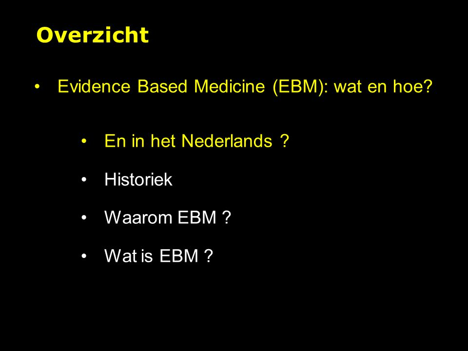 Wat is Evidence Based Medicine (EBM) .