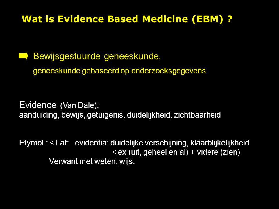 1Evidence based praktijk (vervolg) Geheel van strategieën ( ~ informatietechnologie en klinische epidemiologie) die de clinicus up-to-date houden met de beste beschikbare 'evidence'.