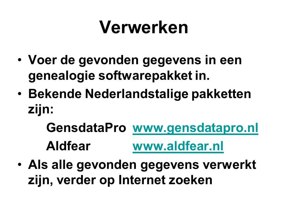 Verwerken Voer de gevonden gegevens in een genealogie softwarepakket in. Bekende Nederlandstalige pakketten zijn: GensdataProwww.gensdatapro.nlwww.gen
