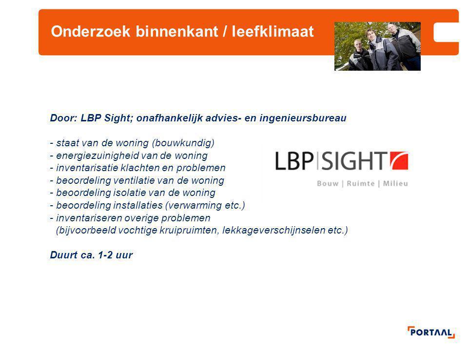 Onderzoek binnenkant / leefklimaat Door: LBP Sight; onafhankelijk advies- en ingenieursbureau - staat van de woning (bouwkundig) - energiezuinigheid v