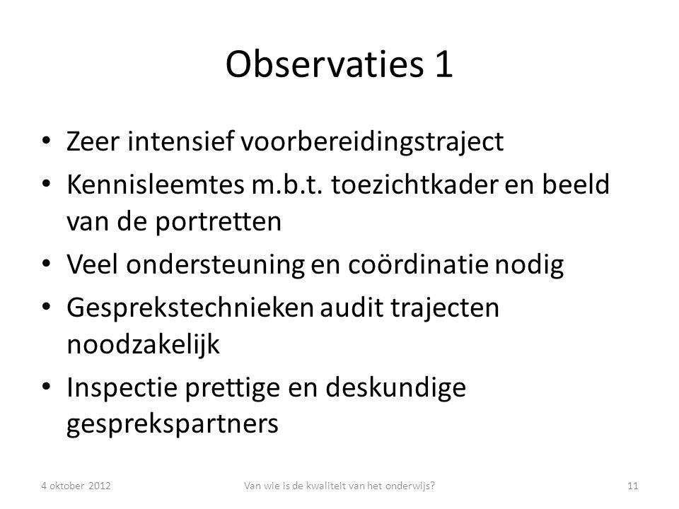 Observaties 1 Zeer intensief voorbereidingstraject Kennisleemtes m.b.t.