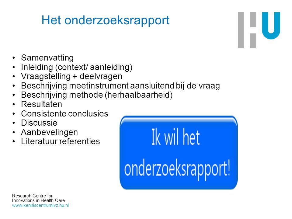 Research Centre for Innovations in Health Care www.kenniscentrumivz.hu.nl Het onderzoeksrapport Samenvatting Inleiding (context/ aanleiding) Vraagstel