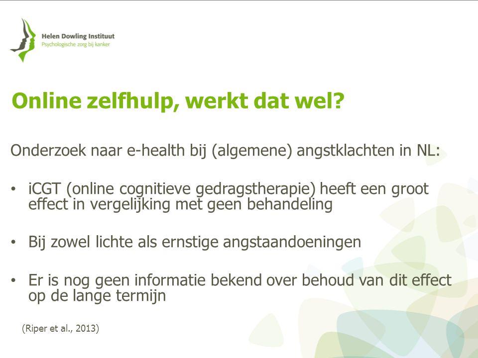 Onderzoek naar e-health bij (algemene) angstklachten in NL: Begeleide iCGT zorgt voor grotere effecten dan onbegeleide iCGT Bij onbegeleide iCBT voor sociale angststoornissen is er geen verschil Online zelfhulp, werkt dat wel.