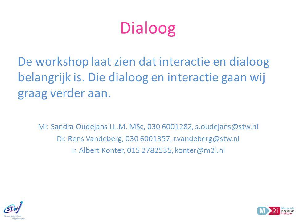 Dialoog De workshop laat zien dat interactie en dialoog belangrijk is.