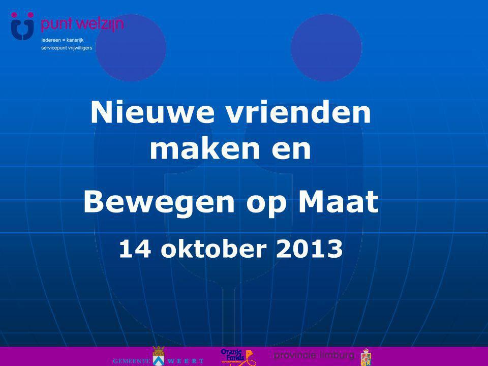 Nieuwe vrienden maken en Bewegen op Maat 14 oktober 2013
