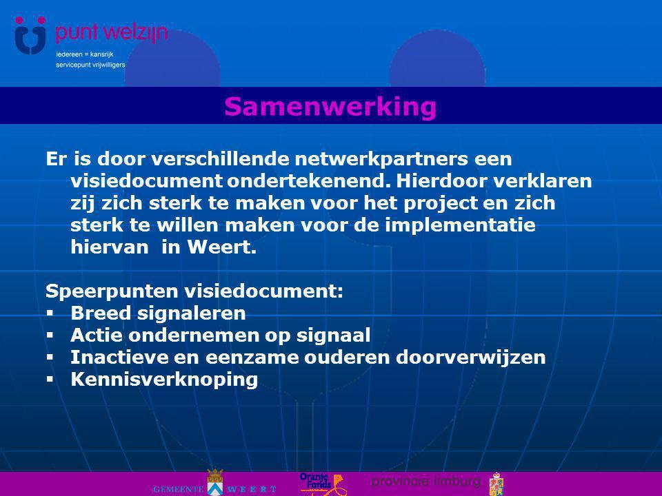 Samenwerking Er is door verschillende netwerkpartners een visiedocument ondertekenend.