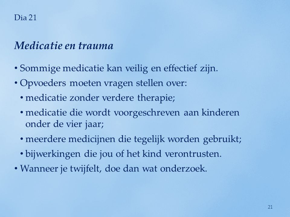 Dia 21 Sommige medicatie kan veilig en effectief zijn.