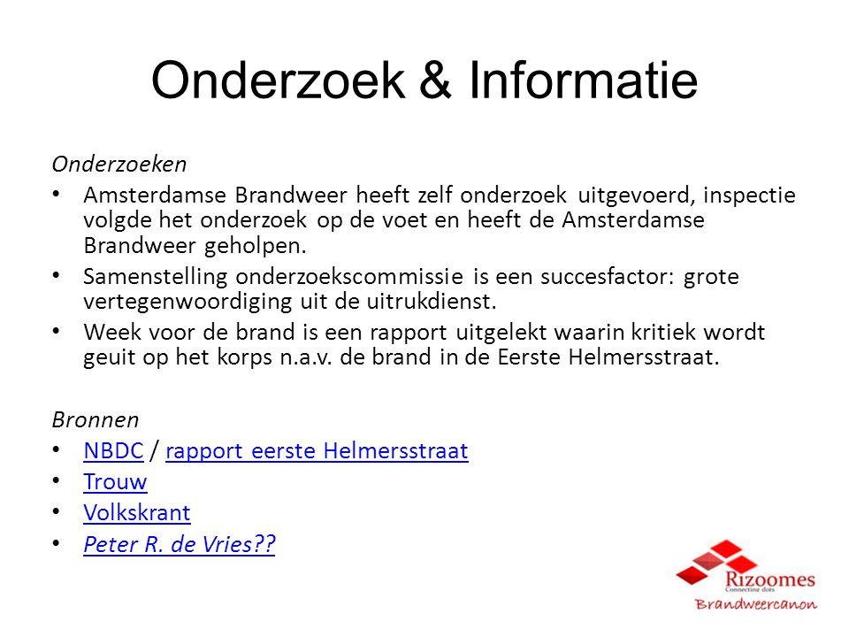 Onderzoek & Informatie Onderzoeken Amsterdamse Brandweer heeft zelf onderzoek uitgevoerd, inspectie volgde het onderzoek op de voet en heeft de Amsterdamse Brandweer geholpen.