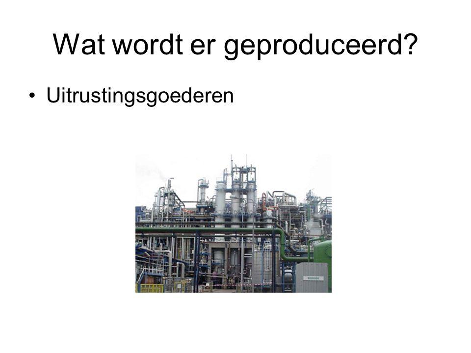 Wat wordt er geproduceerd? Uitrustingsgoederen
