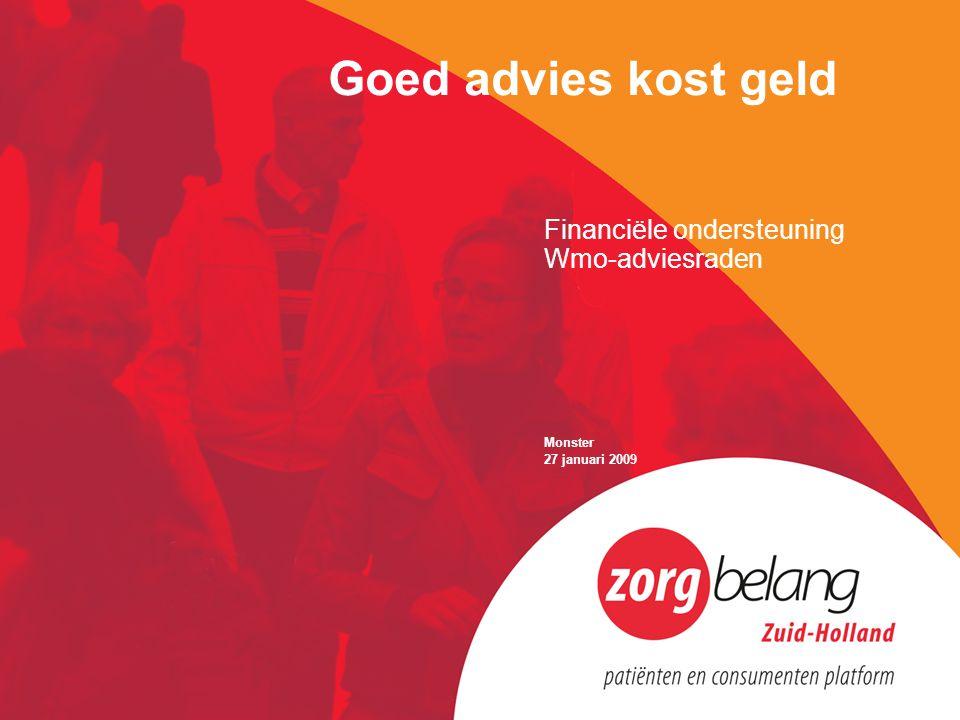 Goed advies kost geld Financiële ondersteuning Wmo-adviesraden Monster 27 januari 2009