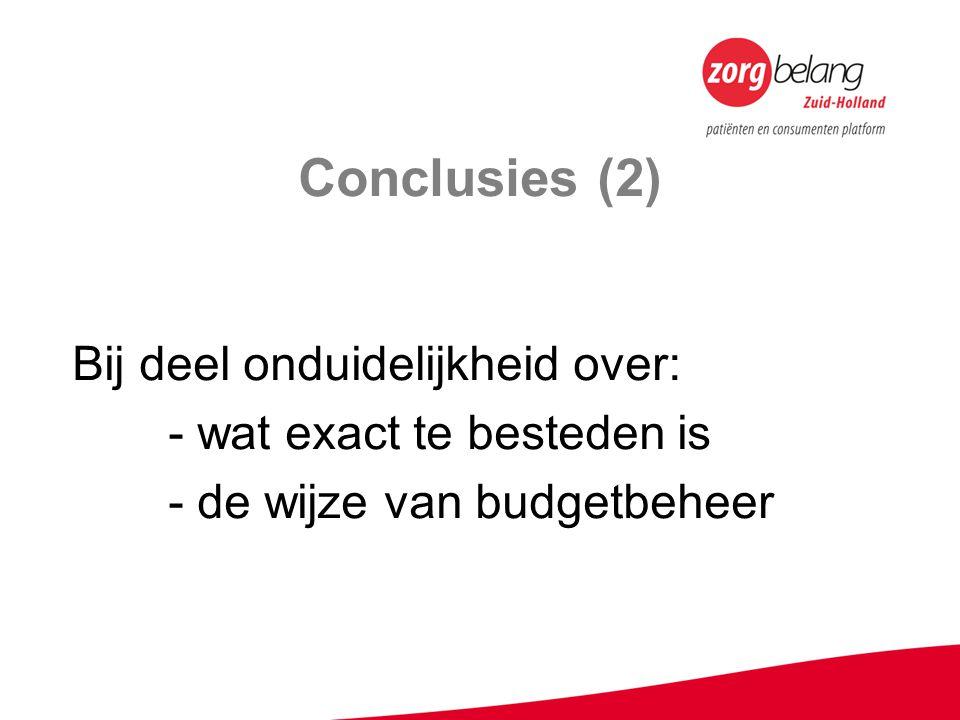 Conclusies (2) Bij deel onduidelijkheid over: - wat exact te besteden is - de wijze van budgetbeheer