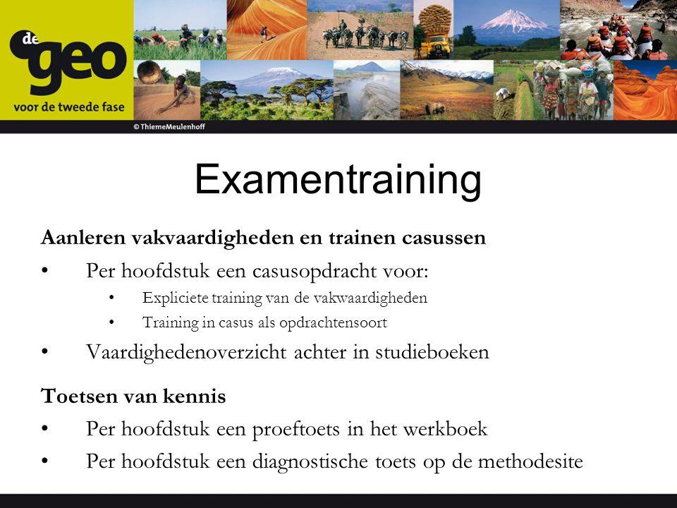 Examentraining Aanleren vakvaardigheden en trainen casussen Per hoofdstuk een casusopdracht voor: Expliciete training van de vakwaardigheden Training