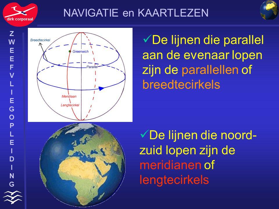 ZWEEFVLIEGOPLEIDINGZWEEFVLIEGOPLEIDING De nulmeridiaan verdeelt de wereld in een westelijk halfrond en in een oostelijk halfrond De evenaar verdeelt de wereld in een noordelijke en in een zuidelijk halfrond NAVIGATIE en KAARTLEZEN