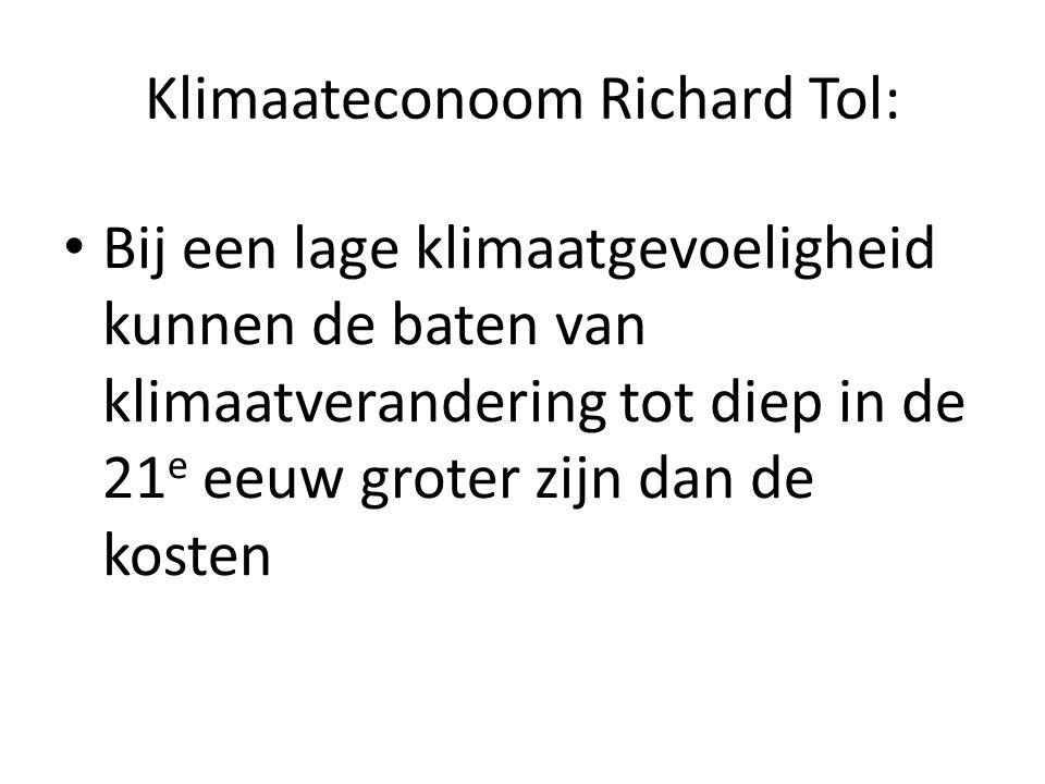 Klimaateconoom Richard Tol: Bij een lage klimaatgevoeligheid kunnen de baten van klimaatverandering tot diep in de 21 e eeuw groter zijn dan de kosten