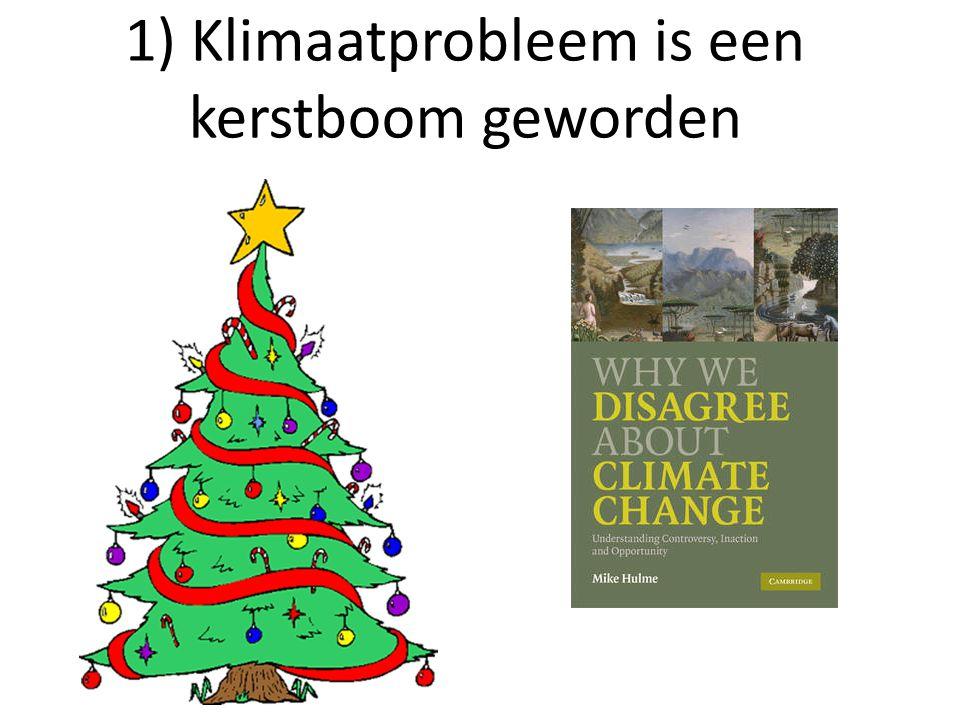 1) Klimaatprobleem is een kerstboom geworden