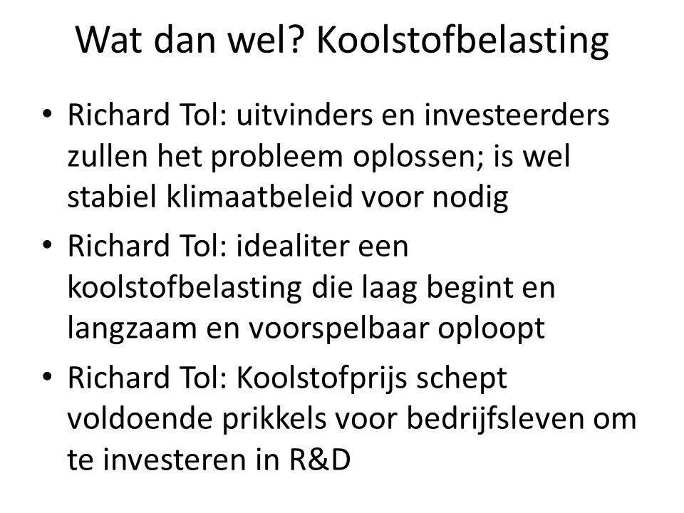 Wat dan wel? Koolstofbelasting Richard Tol: uitvinders en investeerders zullen het probleem oplossen; is wel stabiel klimaatbeleid voor nodig Richard