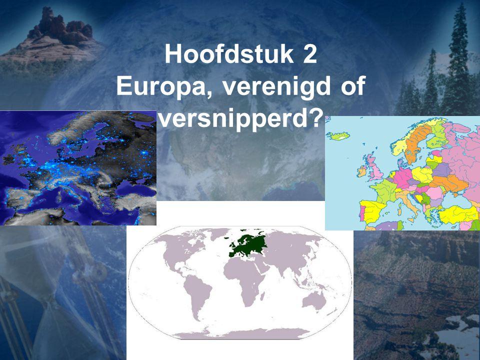 Hoofdstuk 2 Europa, verenigd of versnipperd?
