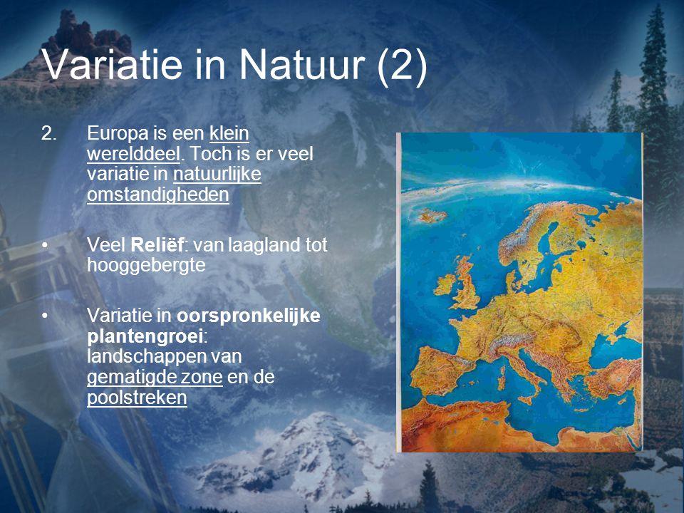 Variatie in Natuur (2) 2.Europa is een klein werelddeel.