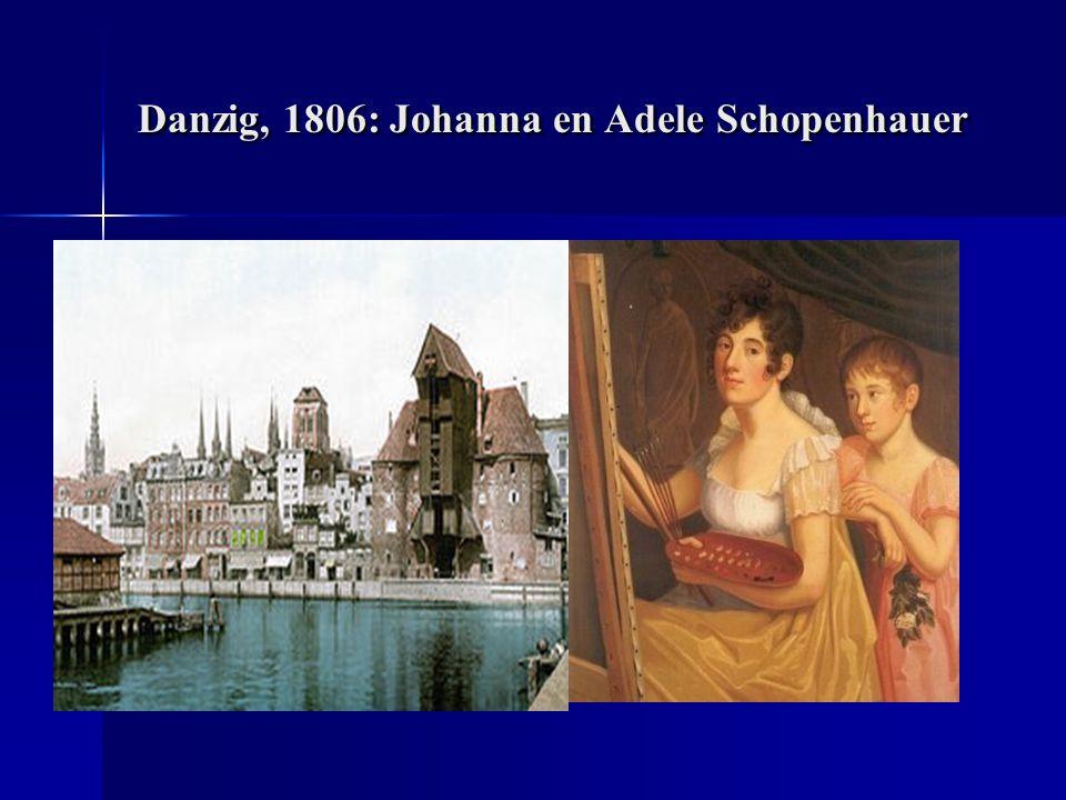 Danzig, 1806: Johanna en Adele Schopenhauer Danzig, 1806: Johanna en Adele Schopenhauer