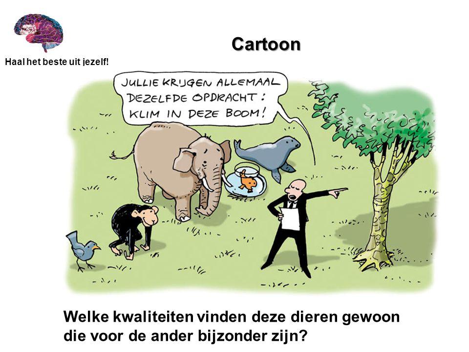 Haal het beste uit jezelf! Cartoon Welke kwaliteiten vinden deze dieren gewoon die voor de ander bijzonder zijn?