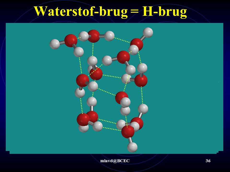 mlavd@BCEC35 Kookpunt moleculaire stoffen Als moleculen een OH- of een NH- groep hebben kunnen deze een waterstofbrug vormen Een waterstofbrug is een